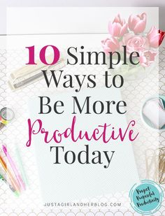 Love these 10 simple ways to be more productive! They really are small things that can make a huge difference! | JustAGirlAndHerBlog.com