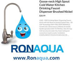 #ronaquafilters #cleanclearwater #faucet Goose-neck High Spout Cold Water Kitchen Drinking Faucet Dispenser Brushed Nickel Reverse Osmosis System, Healthy Water, Water Purification, Water Treatment, Water Systems, Water Filter, Small Businesses, Drinking Water, Brushed Nickel