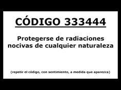 Codigos Sagrado 333444: Protegerse de radiaciones nocivas de cualquier naturaleza - YouTube