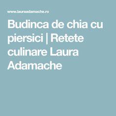 Budinca de chia cu piersici   Retete culinare Laura Adamache