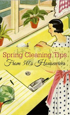 'Spring Cleaning Tips from 50's Housewives...!' (via Retro Housewife Goes Green)