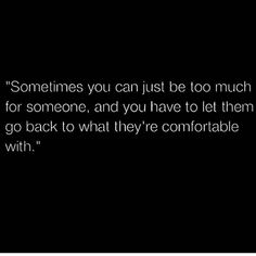 Alot of truth in this quote Favorite Quotes, Best Quotes, Love Quotes, Motivational Quotes, Inspirational Quotes, Come Undone, Truth Hurts, Relationship Quotes, Relationships