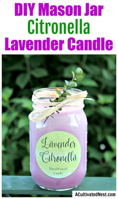DIY Mason Jar Citronella Lavender Candle- A Cultivated Nest - DIY Mason Jar Citronella Lavender Candle- Tired of being bothered by bugs? Then you should make these all-natural DIY citronella candles! Mason Jar Candles, Mason Jar Diy, Diy Candles, Scented Candles, Diy Candle Ideas, Lavender Candles, Making Candles, Bug Repellent Candles, Homemade Essential Oils