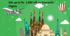 Domestic Flight booking Get up to Rs.1000 off on Domestic Flight booking made…