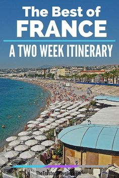 Nice Beach - The Best of France: A Two Week Itinerary - The Trusted Traveller Europe Destinations, Europe Travel Tips, European Travel, Places To Travel, Places To Go, Backpacking Europe, Budget Travel, Travel Guide, Paris Travel