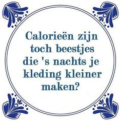 Het zijn… Kilocalories, you hear that term so often, but what is it actually ? Strong Quotes, True Quotes, Funny Quotes, Qoutes, Cool Words, Wise Words, Back To School Art, Dutch Quotes, Funny Fails