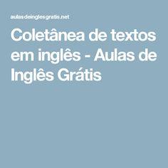 Coletânea de textos em inglês - Aulas de Inglês Grátis