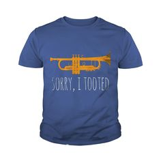 Trumpet Player Shirt Love Jazz Music Gifts Sorry I Tooted #gift #ideas #Popular #Everything #Videos #Shop #Animals #pets #Architecture #Art #Cars #motorcycles #Celebrities #DIY #crafts #Design #Education #Entertainment #Food #drink #Gardening #Geek #Hair #beauty #Health #fitness #History #Holidays #events #Home decor #Humor #Illustrations #posters #Kids #parenting #Men #Outdoors #Photography #Products #Quotes #Science #nature #Sports #Tattoos #Technology #Travel #Weddings #Women