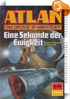 """Atlan 834: Eine Sekunde der Ewigkeit (Heftroman)    :  Nach der großen Wende in Manam-Turu haben sich Atlan und seine engsten Gefährten anderen Zielen zuwenden können, die sie in die Galaxis Alkordoom führen, in der der Arkonide bekanntlich schon zugange war. Fartuloon, Lehrmeister des Kristallprinzen Atlan, gelangt zusammen mit Geselle, seinem neuen """"Robotsohn"""", ebenfalls nach Alkordoom. Der Calurier wird dabei nicht nur räumlich versetzt, sondern auch körperlich verändert, indem er i..."""
