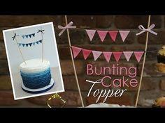 Bunting Cake Topper Tutorial - CakesDecor