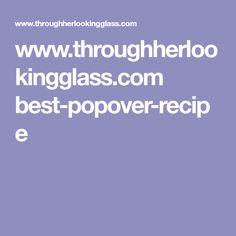 www.throughherlookingglass.com best-popover-recipe