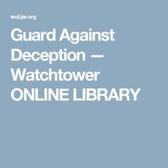 Guard Against Deception — Watchtower ONLINE LIBRARY