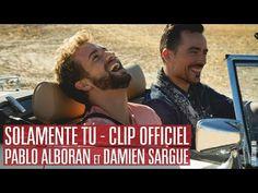 Latin Lovers - Solamente Tú | Pablo Alborán & Damien Sargue [CLIP OFFICIEL] - YouTube