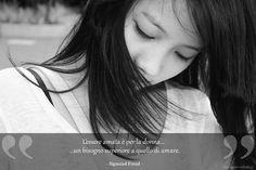 L'essere amata è per la donna un bisogno superiore a quello di amare.