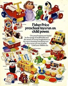 There were loads of Fischer Price toys