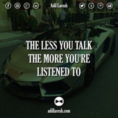 The less you talk, the more you're listened to. #motivation #quotes #quote #talk #listen #entrepreneur #success