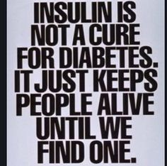 Hope that one day there would be a cure for type 1