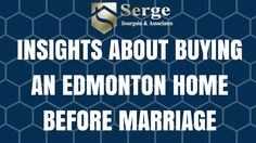 INSIGHTS ABOUT BUYING AN EDMONTON HOME BEFORE MARRIAGE  Call Serge today at 780-995-6520 for more information.  #‎homesforsaleedmonton #‎edmontonrealestate #‎edmontonproperties  #‎edmontonhousesforsale #‎sergebourgoin #edmontonrealtor