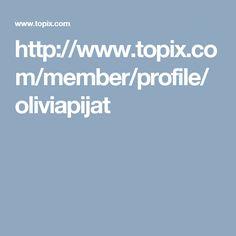 http://www.topix.com/member/profile/oliviapijat