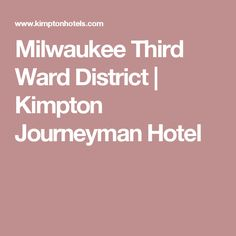 Milwaukee Third Ward District | Kimpton Journeyman Hotel