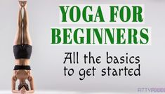 Yoga For Beginners: All The Basics To Get Started