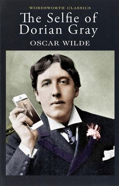 Oscar Wilde parody - The Selfie of Dorian Gray Oscar Wilde, Dorian Gray, Wordsworth Classics, Books To Read, My Books, Library Humor, Reading Quotes, Writing Quotes, Quotes Quotes