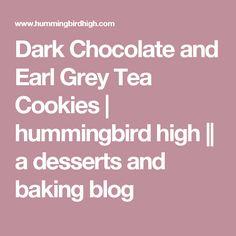 Dark Chocolate and Earl Grey Tea Cookies   hummingbird high    a desserts and baking blog