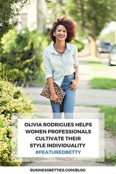 Featured Betty | September 2015 | Olivia Rodrigues | Stylist #featuredbetty #businessbetties #womenentrepreneurs #businessportrait