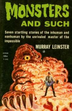 Monsters And Such by Murray Leinster