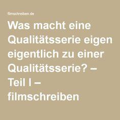 Was macht eine Qualitätsserie eigentlich zu einer Qualitätsserie? – Teil I – filmschreiben Golden Age, Film, Writing