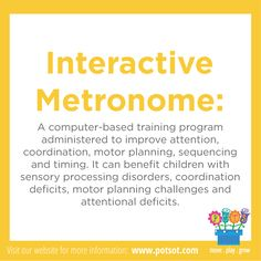 Interactive Metronome Interactive Metronome Interactive Metronome (IM) is a computer-based training program that has been demonstrated to improve attention, coordination, an. Pediatric Occupational Therapy, Pediatric Ot, Brain Memory, Motor Planning, Vision Therapy, Executive Functioning, Sensory Processing Disorder, Traumatic Brain Injury, Body Language