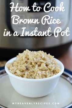 How to cook brown rice in a instant pot the perfect side dish for countless meals this instant pot brown rice will become your new favorite myheavenlyrecipes brownrice instantpot pressurecooker baked brown rice Rice Instant Pot Recipe, Instant Pot Dinner Recipes, Instant Rice, Instant Pot Pressure Cooker, Pressure Cooker Recipes, Pressure Cooker Brown Rice, Actifry Recipes, Brown Rice Recipes, How To Cook Rice