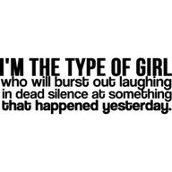 And those who know me, know this to be sooooo true!  Hell, I laugh at stuff that happened YEARS ago!!!