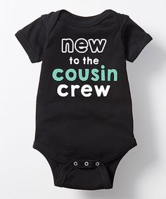 Take a look at this Black 'New to the Cousin Crew' Bodysuit - Infant today!