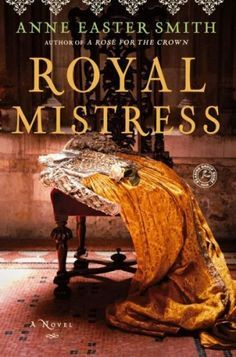 Lovers of historical fiction books will enjoy Royal Mistress by Anne Easter Smith. A great book to read for women.