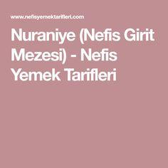 Nuraniye (Nefis Girit Mezesi) - Nefis Yemek Tarifleri