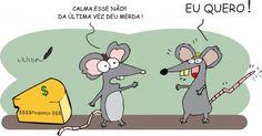 A poupança não !!! Ratos coma mão no queijo!!