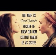 God made us best friends quotes quote god sisters sister sister quotes. Already posted this quote here, but loved the pic that came w/ this one Love My Best Friend, Cute Best Friend Quotes, Best Friends For Life, Cute Bff Quotes, Amazing Friends, Real Friends, Best Friends Forever, Drawing Of Best Friends, Childhood Best Friends Quotes