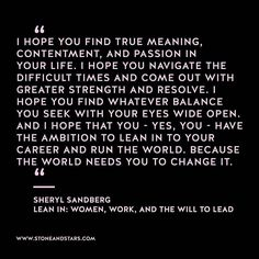 Sheryl Sandberg quote #inspirational @tracyamalone loves this quote. I strongly recommend you read her book 'option b'  and 'lean in'