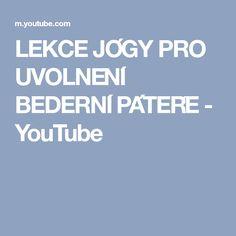 LEKCE JÓGY PRO UVOLNĚNÍ BEDERNÍ PÁTEŘE - YouTube
