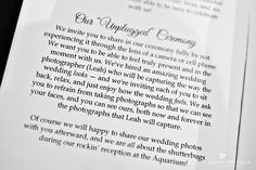 Suggested text for unplugged wedding ceremony. i will have this at mine Wedding Ceremony Ideas, Cute Wedding Ideas, Wedding Programs, Wedding Inspiration, Wedding Stationary, Wedding Blog, Dream Wedding, Wedding Things, New England Aquarium
