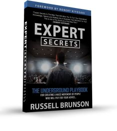 Russell Brunson Expert Secrets Book Review. Expert Secrets: The Underground Playbook for Creating a Mass Movement of People Who Will Pay for Your Advice by Russell Brunson. The Books That Will Allow You To Turn Your Knowledge, Talents,Ideas,Passion and Abilities Into A Business That Will Work For You. This Is book is a shortcuts of The New Rich. Get expert secrets book today and grow your business.