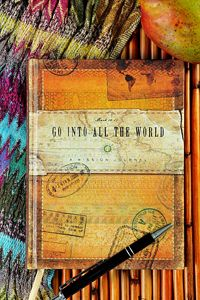 Go Into All the World Missions Journal $14.99 http://www.celebrateyourfaith.com/Go-Into-All-the-World-Missions-Journal-P6076C550.cfm