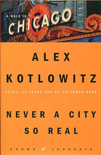 "Novelist Alex Kotlowitz, originally a New Yorker, traveled to Chicago in search of a story. What he found was much more -- a city of people who he feels characterize the ""real"" in America. It's a place where he has now lived for 20 years (and counting). He interweaves history, anecdote and biography in this brief, street-level view of the city and its everyday people."