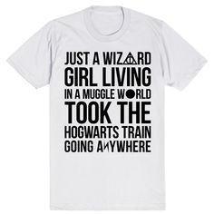 Just a Wizard Girl Living in a Muggle World Took the Hogwarts Train Going Anywhere - Harry Potter