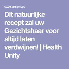 Dit natuurlijke recept zal uw Gezichtshaar voor altijd laten verdwijnen! | Health Unity