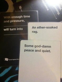 21 Hilarious, Awkward, And Painful Rounds Of Cards Against Humanity @Erin B H