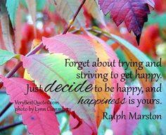 Decide to be happy quote via www.VeryBestQuotes.com