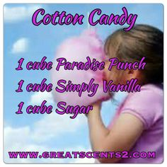Scent Recipe for Cotton Candy -  1 Paradise Punch + 1 Simply Vanilla + 1 Sugar http://scentsbytabetha.scentsy.us