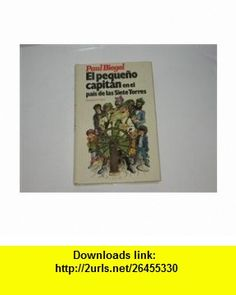 El Pequeno Captain En El Pais De  Las Seite Torres Paul Biegel ,   ,  , ASIN: B000RC0E0M , tutorials , pdf , ebook , torrent , downloads , rapidshare , filesonic , hotfile , megaupload , fileserve